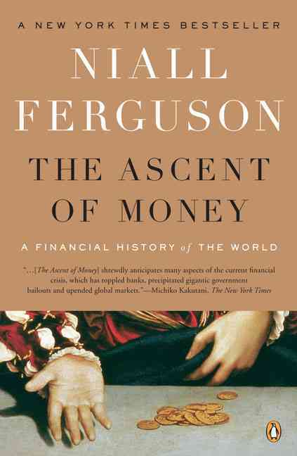 The Ascent of Money By Ferguson, Niall